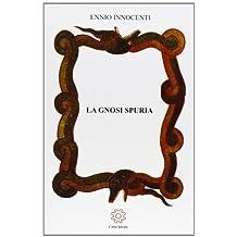 La gnosi spuria. Dall'Ottocento ai nostri giorni di Innocenti, Ennio (2013) Tapa blanda