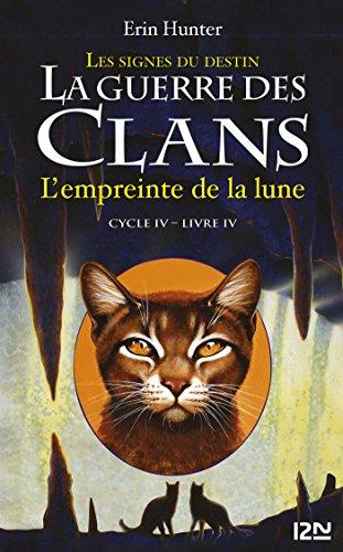 La guerre des Clans cycle IV - tome 4 : L'empreinte de la lune par Erin HUNTER