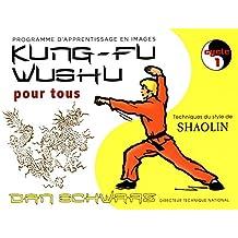 Kung-fu wushu pour tous : Tome 1