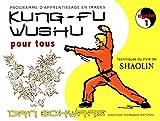 Kung-fu wushu pour tous - Tome 1