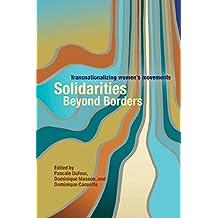 Solidarities Beyond Borders: Transnationalizing Women's Movements