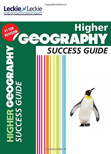 Success Guide for SQA Exam Revision - Higher Geography Revision Guide: Success Guide for CfE SQA Exams