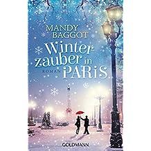 Winterzauber in Paris: Roman (German Edition)