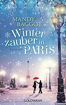 Winterzauber in Paris: Roman von [Baggot, Mandy]