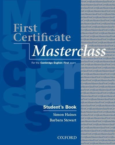 First Certificate Masterclass: Student's Book: 2008 edition Student edition by Haines, Simon, Stewart, Barbara (2008) Paperback