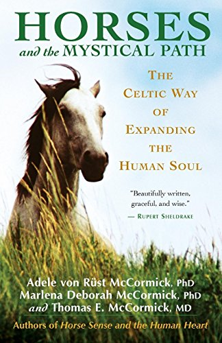 Horses and the Mystical Path: The Celtic Way of Expanding the Human Soul por Adele Von Rust McCormick