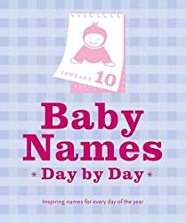 Baby Names: Inspiring Names for Every Day of the Year by Stephanie Zia (2005-08-15)