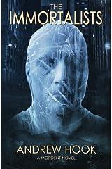 The Immortalists: Volume 1 (A Mordent Novel) Paperback