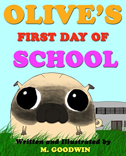 Olive's First Day Of School: (Pug Children's Book) (English Edition) Husky Olive