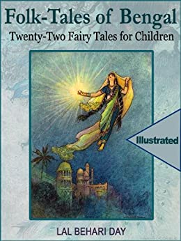 Folk-Tales of Bengal: Twenty-Two Fairy Stories for Children (Illustrated) by [Day, Lal Behari]