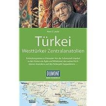 DuMont Reise-Handbuch Reiseführer Türkei, Westtürkei, Zentralanatolien: mit Extra-Reisekarte