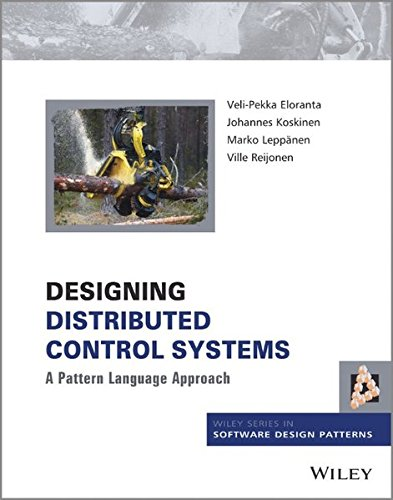 Engineering Vela (Designing Distributed Control Systems: A Pattern Language Approach (Wiley Series in Software Design Patterns))