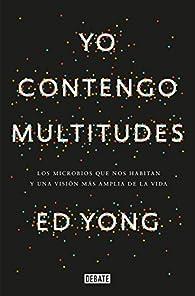 Yo contengo multitudes par Ed Yong