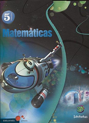 Matemáticas 5º Primaria (Tres Trimestres) + Comic (Suprepixépolis) - 9788426393586