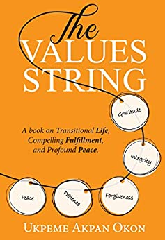 Book cover image for The Values String: A book on Transitional Life, Compelling Fulfillment, and Profound Peace.