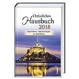 Christliches Hausbuch 2018: Geschichten, Tipps & Impulse im Jahreskreis