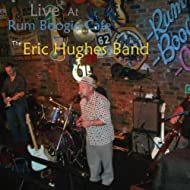 Eric Hughes Band Live At Rum Boogie Cafe
