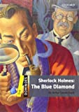 Sherlock Holmes: The Blue Diamond: Reader 6. Schuljahr, Stufe 1 (Dominoes. One)