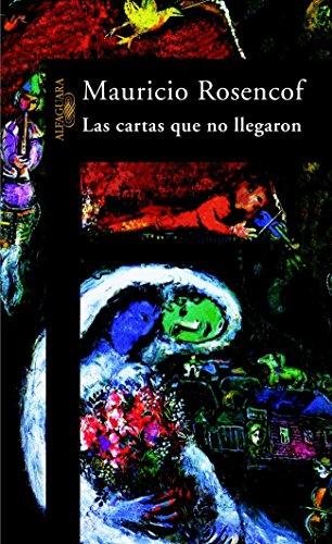 Las Cartas Que No Llegaron (HISPANICA) por MAURICIO ROSENCOF