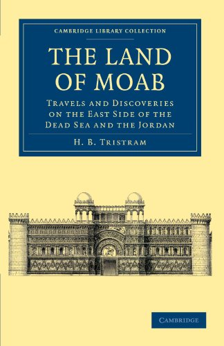the-land-of-moab-travels-and-discoveries-on-the-east-side-of-the-dead-sea-and-the-jordan-cambridge-l