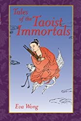 Tales of the Taoist Immortals by Eva Wong (1-Nov-2001) Paperback
