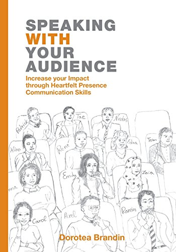 Speaking WITH your Audience: Increase your Impact through Heartfelt Presence Communication Skills