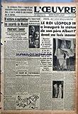 Telecharger Livres OEUVRE L No 8412 du 13 10 1938 LA CEREMONIE D HIER A RAPPELE QUE NEUTRALITE N ETAIT PAS SYNONYME D ABANDON ET QUE LA VOLONTE DE PAIX N EXCLUAIT PAS LE COURAGE NI VICTOIRE NI CAPITULATION LES ACCORDS DE MUNICH RESERVENT L AVENIR PAR JEAN PIOT UN IMPORTANT MOUVEMENT DIPLOMATIQUE LE SALON DE L AUTOMOBILE OUVRE AUJOURD HUI SES PORTES LE ROI LEOPOLD III A INAUGURE LA STATUE DE SON PERE ALBERT 1ER DEVANT UNE FOULE IMMENSE (PDF,EPUB,MOBI) gratuits en Francaise