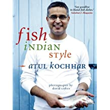 Fish, Indian Style by Atul Kochhar (2010-05-01)