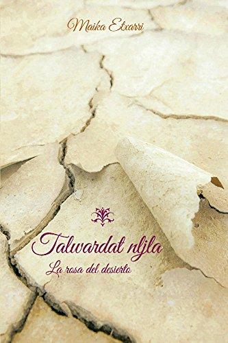 La rosa del desierto: Talwardat nljla (2) por Maika Etxarri Yábar