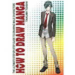 How to Draw Manga: The Ultimate Step-by-Step Guide to Drawing Male Characters (How to Draw Anime and Manga for Beginners)