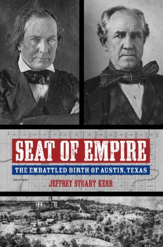 Seat of Empire: The Embattled Birth of Austin, Texas (Grover E. Murray Studies in the American Southwest) by Jeffrey Stuart Kerr (2016-04-29)