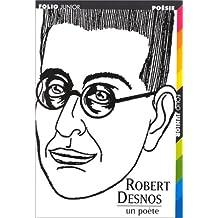 ROBERT DESNOS. Un poète