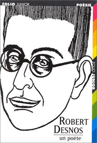 ROBERT DESNOS. Un poète par Michel Cosem