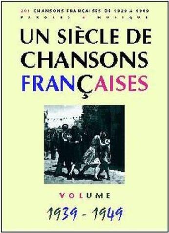 Un Siècle de Chansons Françaises 1939-1949