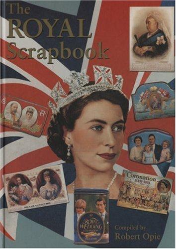 The Royal Scrapbook by Robert Opie (2006-07-21)