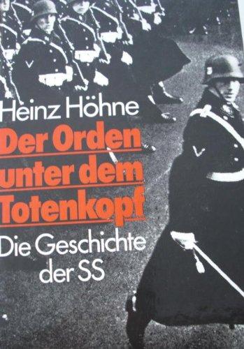 Der Orden unter dem Totenkopf. Die Geschichte der SS