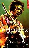 Jimi Hendrix. Vie et légende par Murray