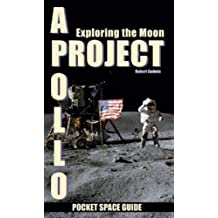 Project Apollo: Exploring the Moon: 2 (Pocket Space Guides)