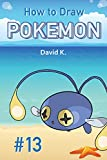 How to Draw Pokemon #13: The Step-by-Step Pokemon Drawing Book
