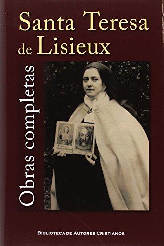 Obras completas de Santa Teresa de Lisieux (MAIOR) por SANTA TERESA DE LISIEUX
