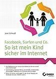 Facebook, Surfen und Co.: So ist mein Kind sicher im Internet