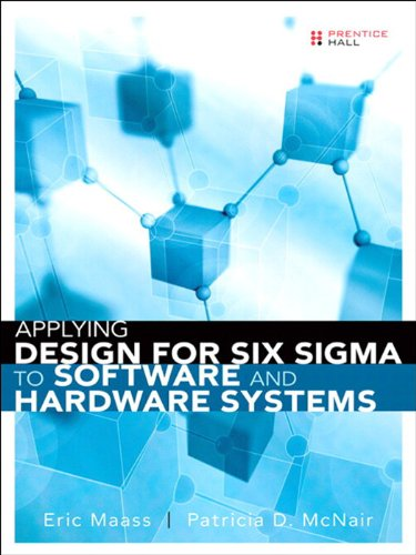 Applying Design for Six Sigma to Software and Hardware Systems (English Edition)