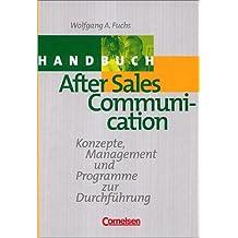 Handbücher Unternehmenspraxis - bisherige Fachbuchausgabe: After Sales Communication: Konzepte, Management und Programme zur Durchführung
