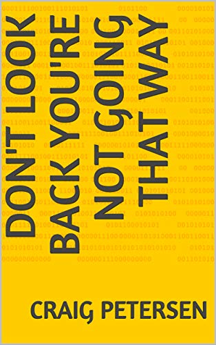 Don't Look Back You're Not Going That Way (English Edition)