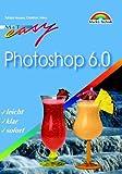 Photoshop 6 - M+T Easy leicht, klar, sofort