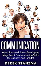 Communication Skills: Communication Skills 101 - How To Scientifically Influence and Control Anyone! (Communication skills, Business Communication, How to Communicate) (English Edition)