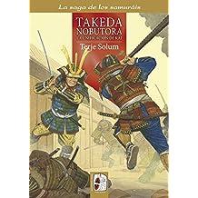 Takeda Nobutora. La unificación de Kai (La saga de los samuráis)