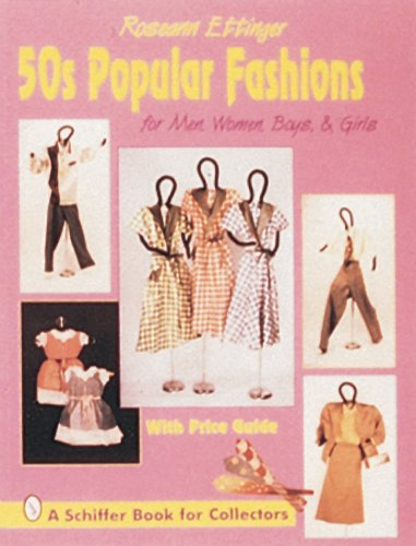 50's Popular Fashions: For Men, Women, Boys and Girls (A Schiffer Book for (Boy 50's Kostüme)