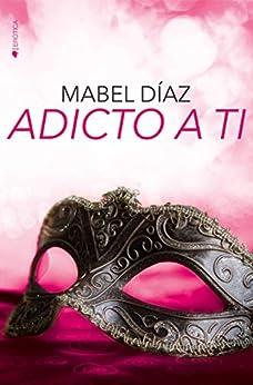 Adicto A Ti por Mabel Díaz epub