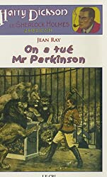 Les Aventures de Harry Dickson, Tome 5 : On a tué Mr Parkinson